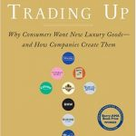Book Review – Trading Up by Michael Silverstein and Neil Fiske