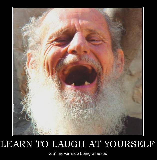 When a person can no longer laugh at himself, it is time for others to laugh at him. —Thomas Szasz