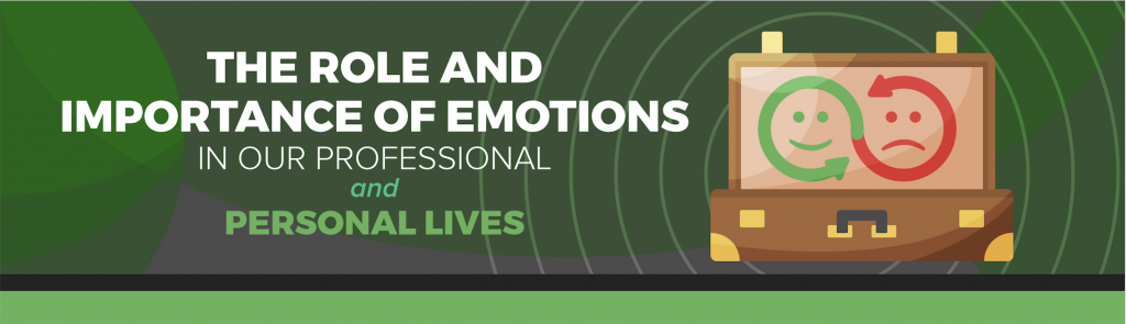 The Role and Importance of Emotions in our Lives